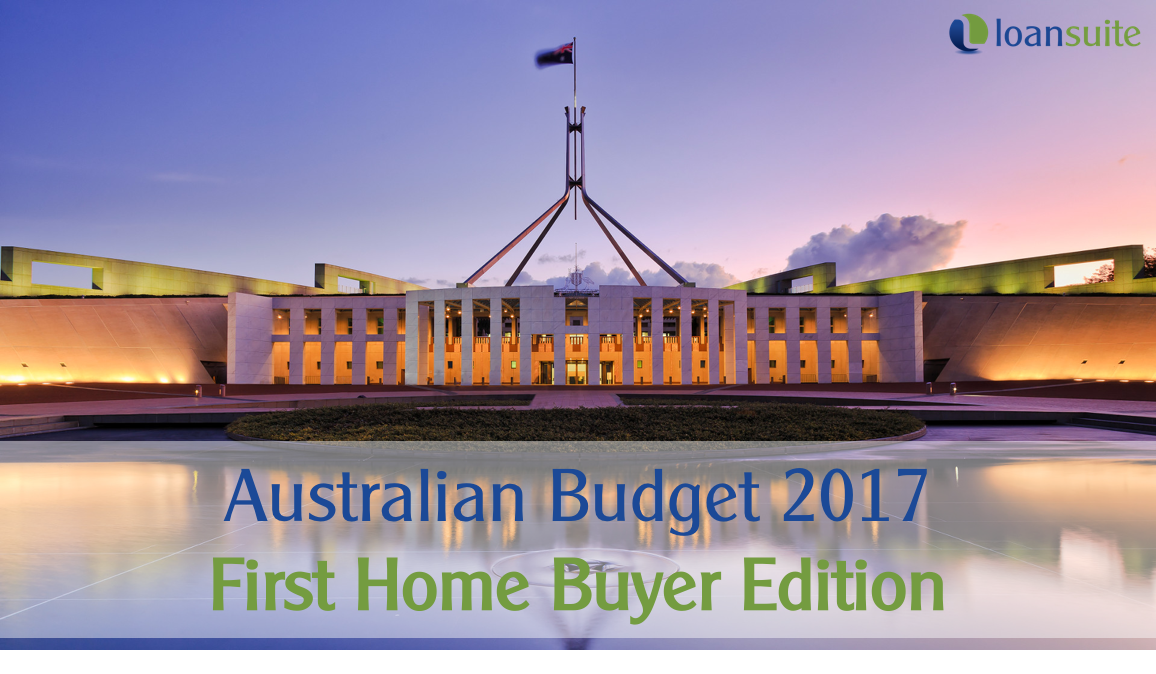 Australian Budget 2017 for First Home Buyers - LoanSuite - Finance & Mortgage Brokers for Australian Expats