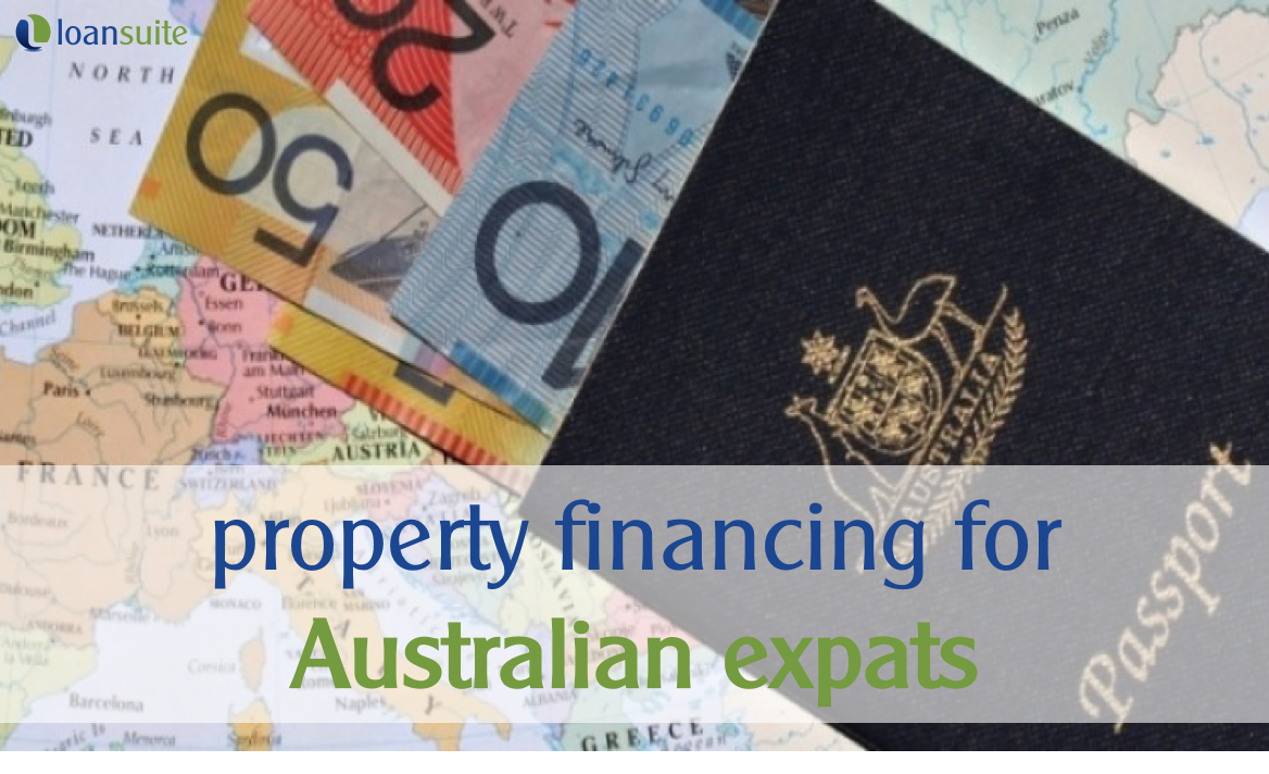 Property Financing for Australian Expats - LoanSuite - Financing and Mortgage Brokers of Chocie for Australian Expats