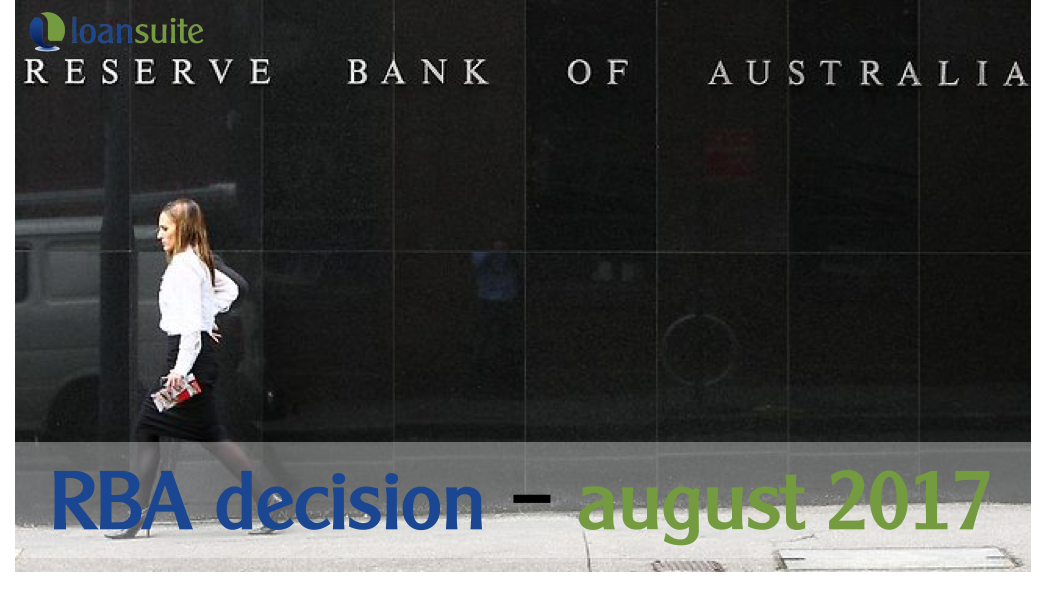 RBA Decision - August 2017 - LoanSuite - Finance & Mortgage Brokers for Australian Expats & Residents