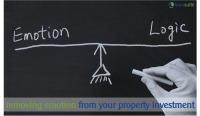 Removing the Emotion From Your Property Investment - Loansuite - Finance & Mortgage Brokers for Australian Expats
