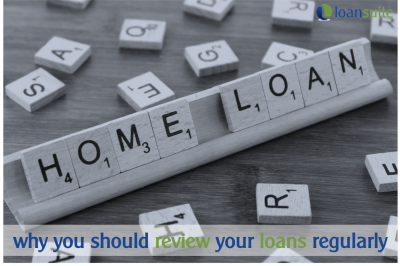 How Often Should I Review My Loans - LoanSuite - Finance & Mortgage Brokers for Australian Expats