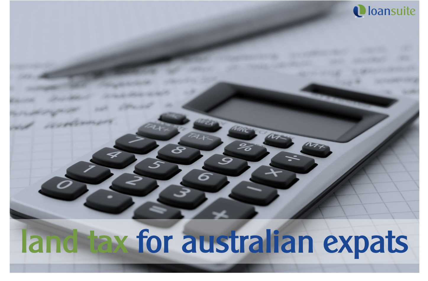 Land Tax for Australian Expat Property Investors - Loansuite - Lending & Finance Specialists for Aussie Expats