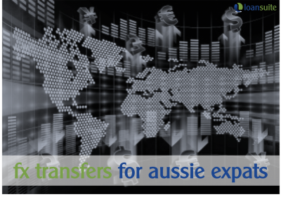 FX Transfers for Aussie Expats - LoanSuite - Finance & Mortgage Broking Specialists for Australian Expats