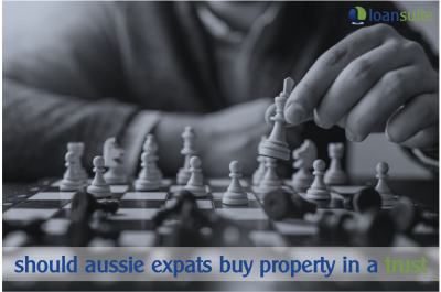 Should Aussie Expats Buy Property in Trust - Loansuite - Finance & Mortgage Brokers for Aussie Expats