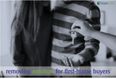 Removing Emotion From Buying Your First Home - Loansuite - Finance & Mortgage Brokers for Australian Expats