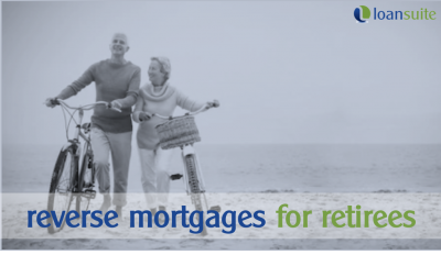 Reverse Mortgages for Retirees - Loansuite - Finance & Mortgages Brokers for Australian Residents and Expats