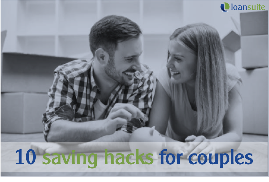 Saving Hacks for Couples to Buy Property - Loansuite - Finance & Mortgage Brokers for Australian Expats