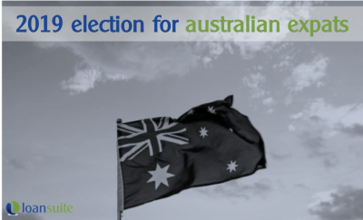 How the 2019 Australian Election Impacts Australian Expats - Loansuite - Mortgage Broker to Australian Expats