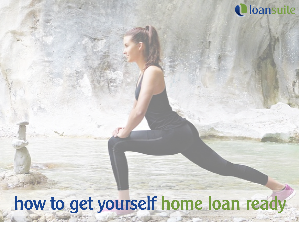 How To Get Yourself Loan Ready - Loansuite - Mortgage Brokers to Australian Expats