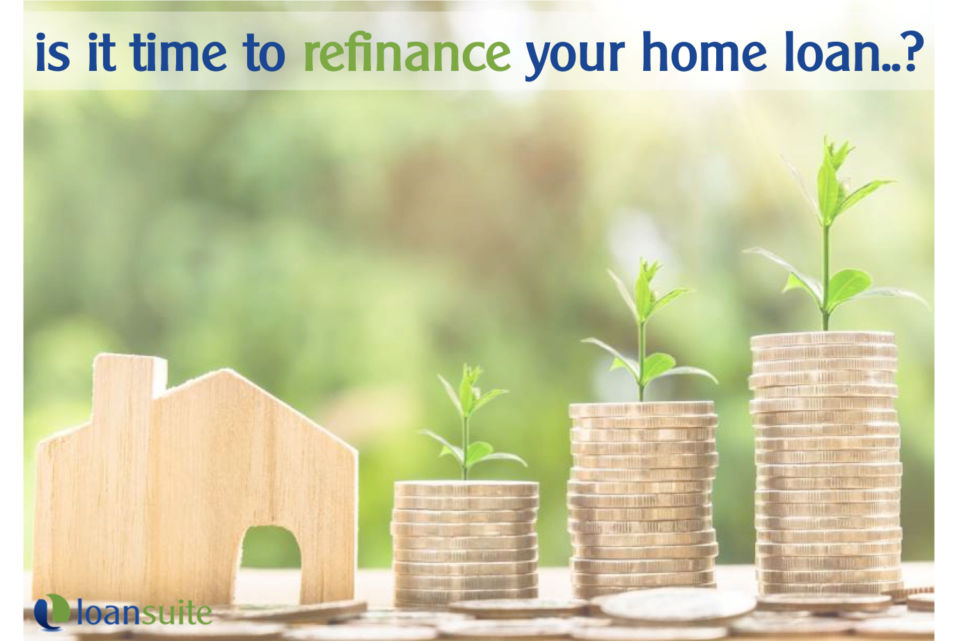 Is It Time to Refinance Your Home Loan - Loansuite - Mortgage Brokers for Australian Expats in Singapore
