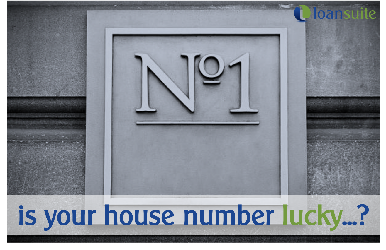 Is Your House a Lucky Number - Loansuite - Mortgage Brokers