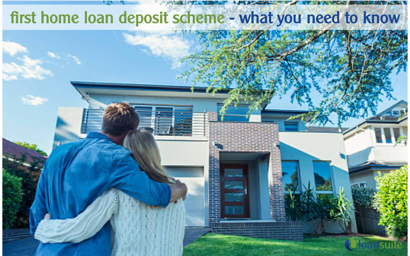 First Home Loan Deposit Scheme - What You Need to Know - Loansuite - Mortgage Brokers for Australian Expats