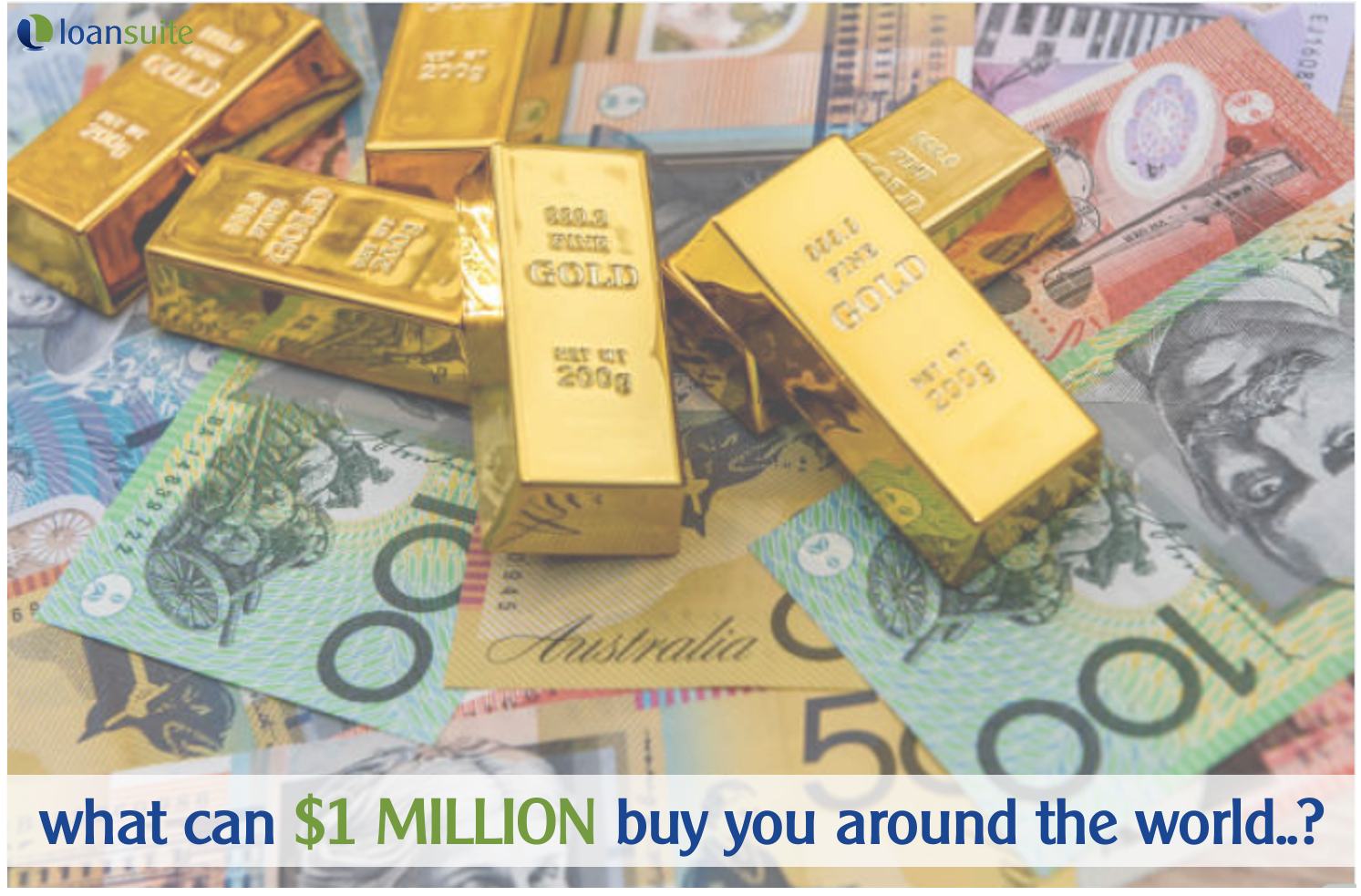 What Does 1 Million Dollars Buy You Blog - Loansuite - Mortgage Brokers Australian Expats