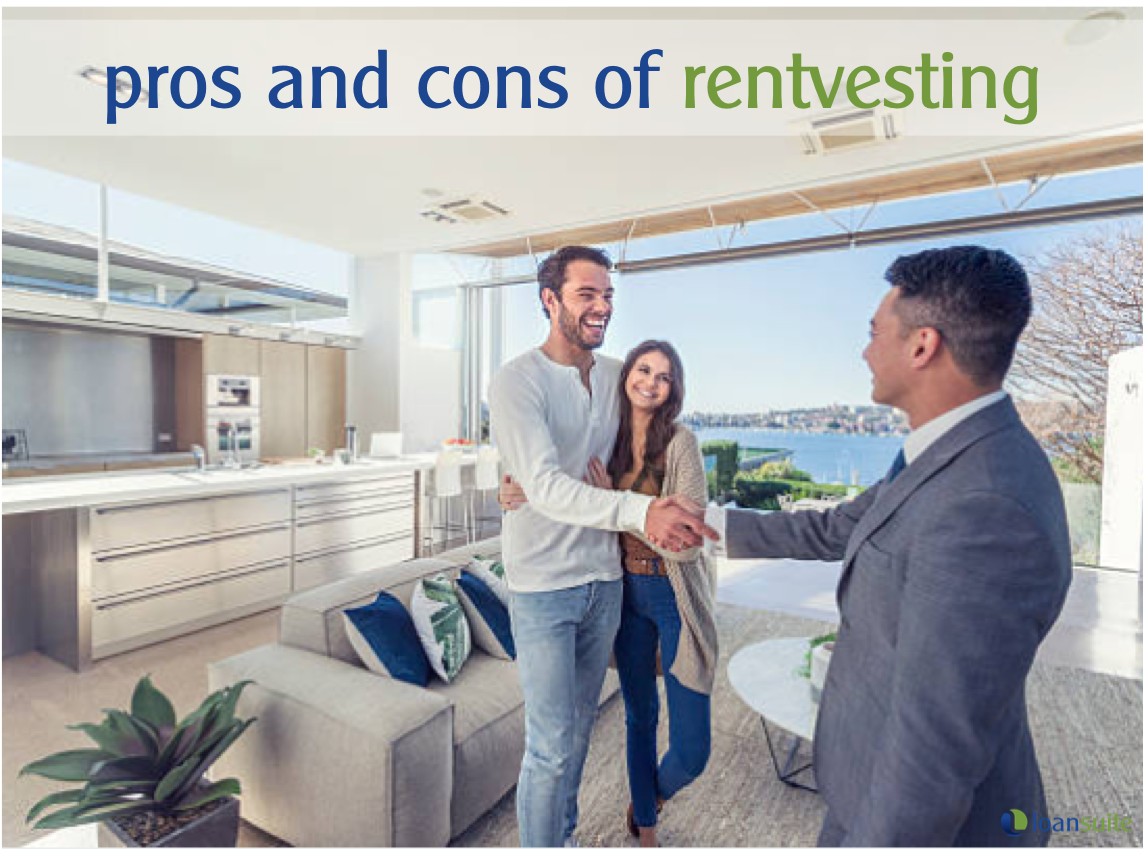 Pros and Cons of Rentvesting - Loansuite