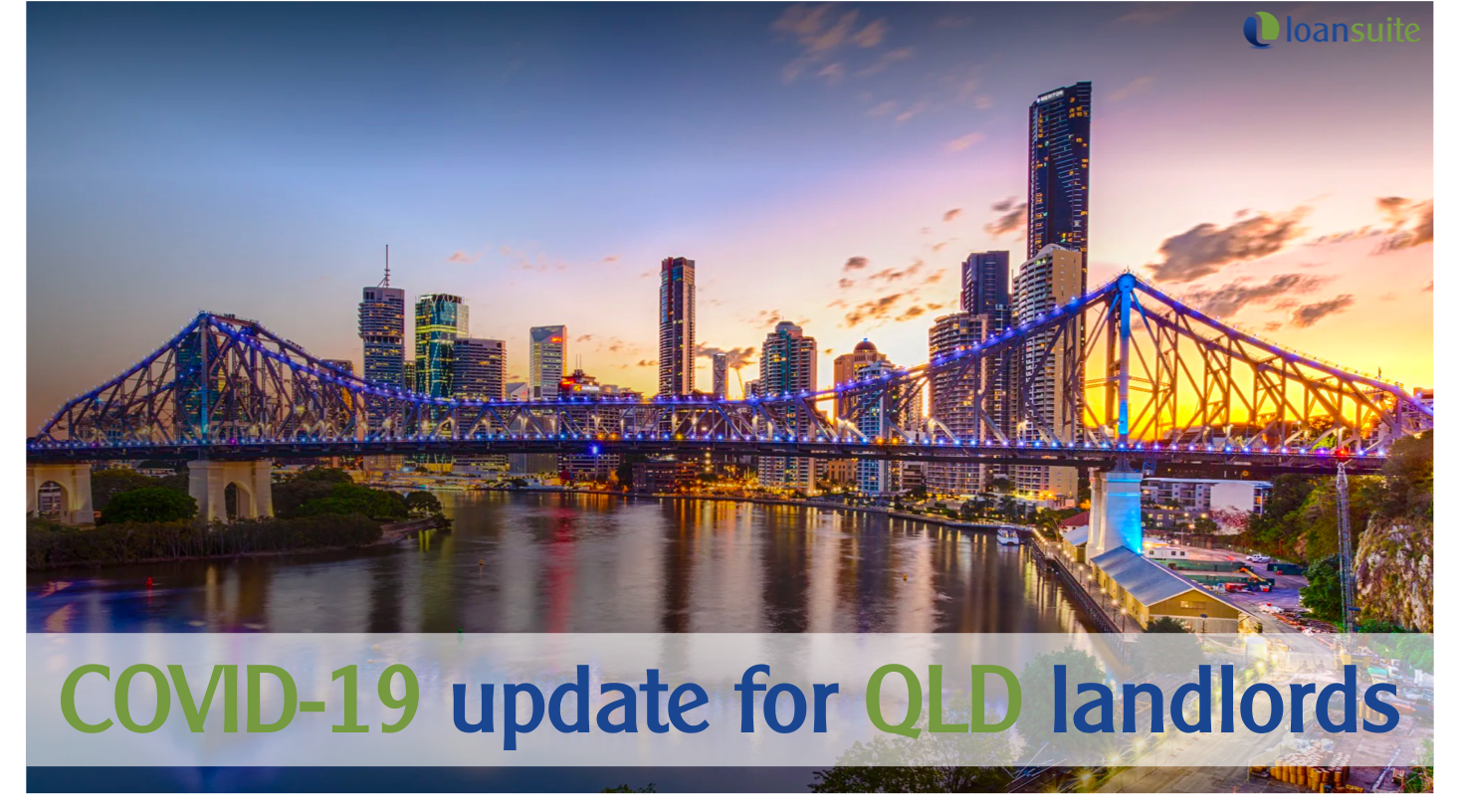 COVID-19 Update for Queensland Landlords - Loansuite - Mortgage Broker