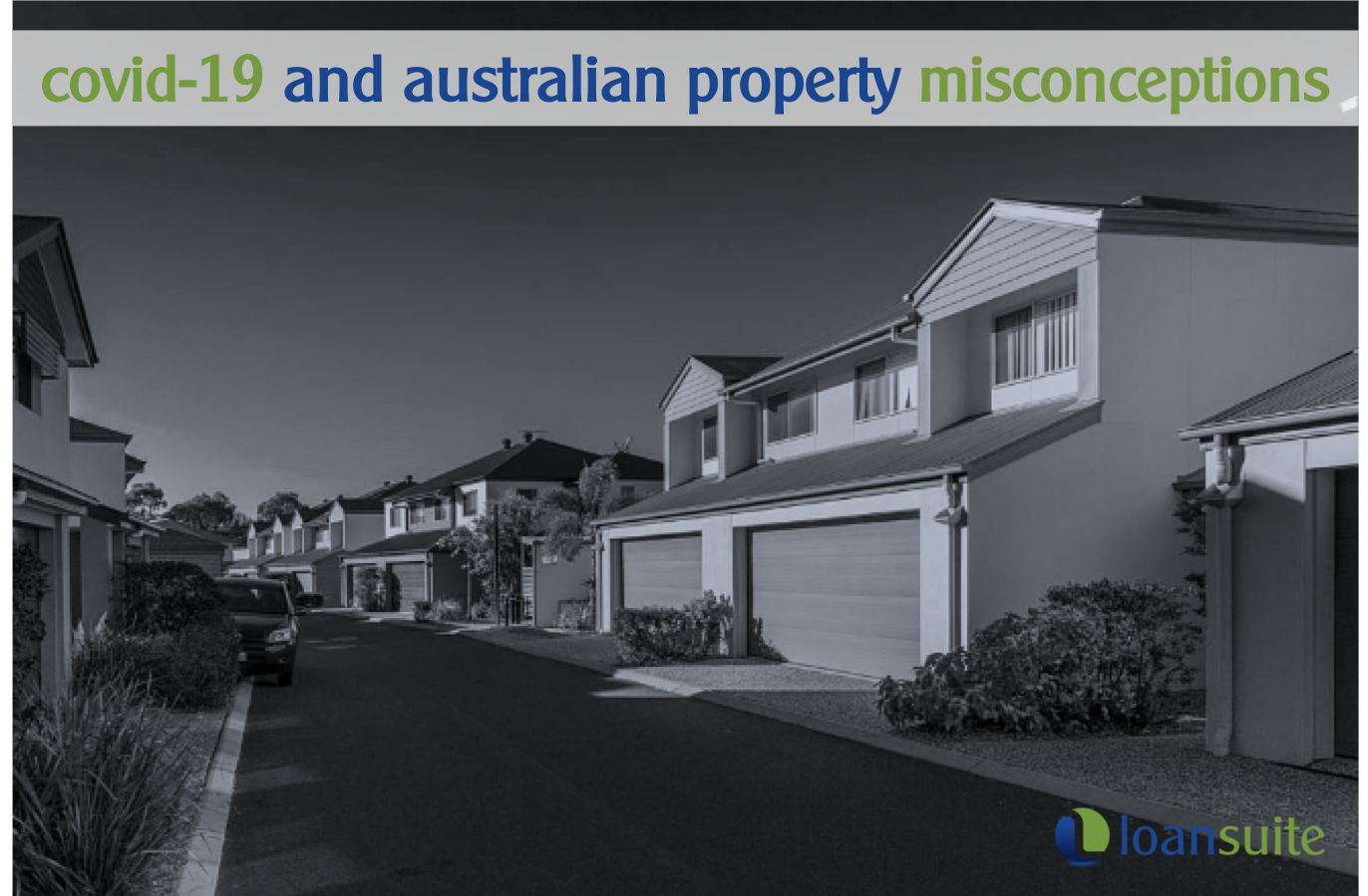 Common Misconceptions for Aussie Property During Covid-19 - Loansuite - Mortgage Brokers