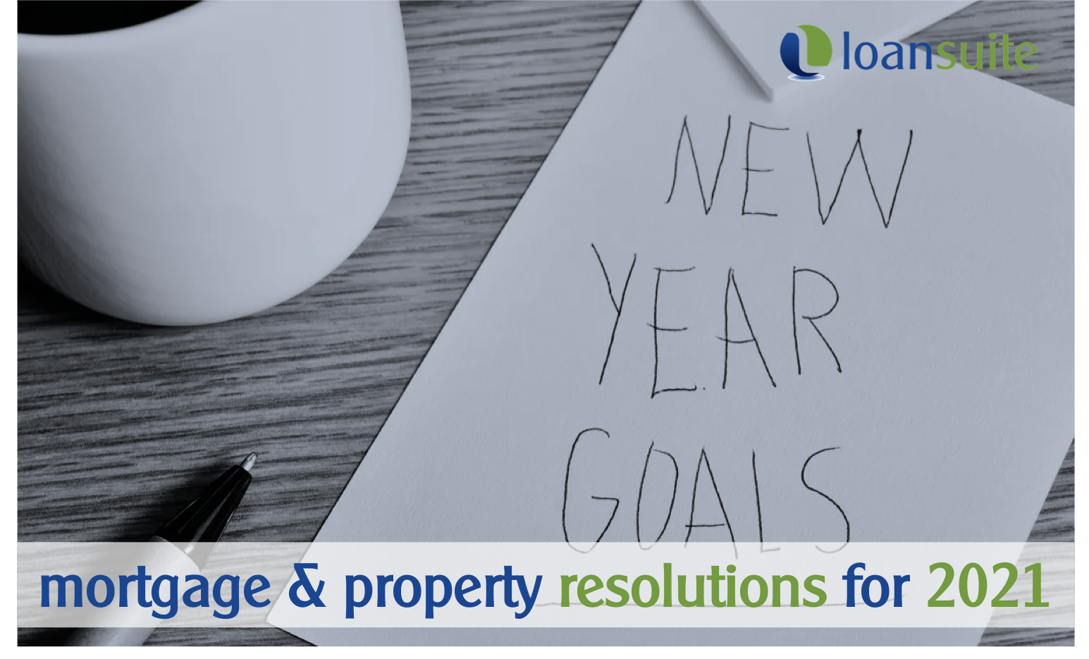 New Year Mortgage Resolutions - Loansuite - Mortgage Brokers
