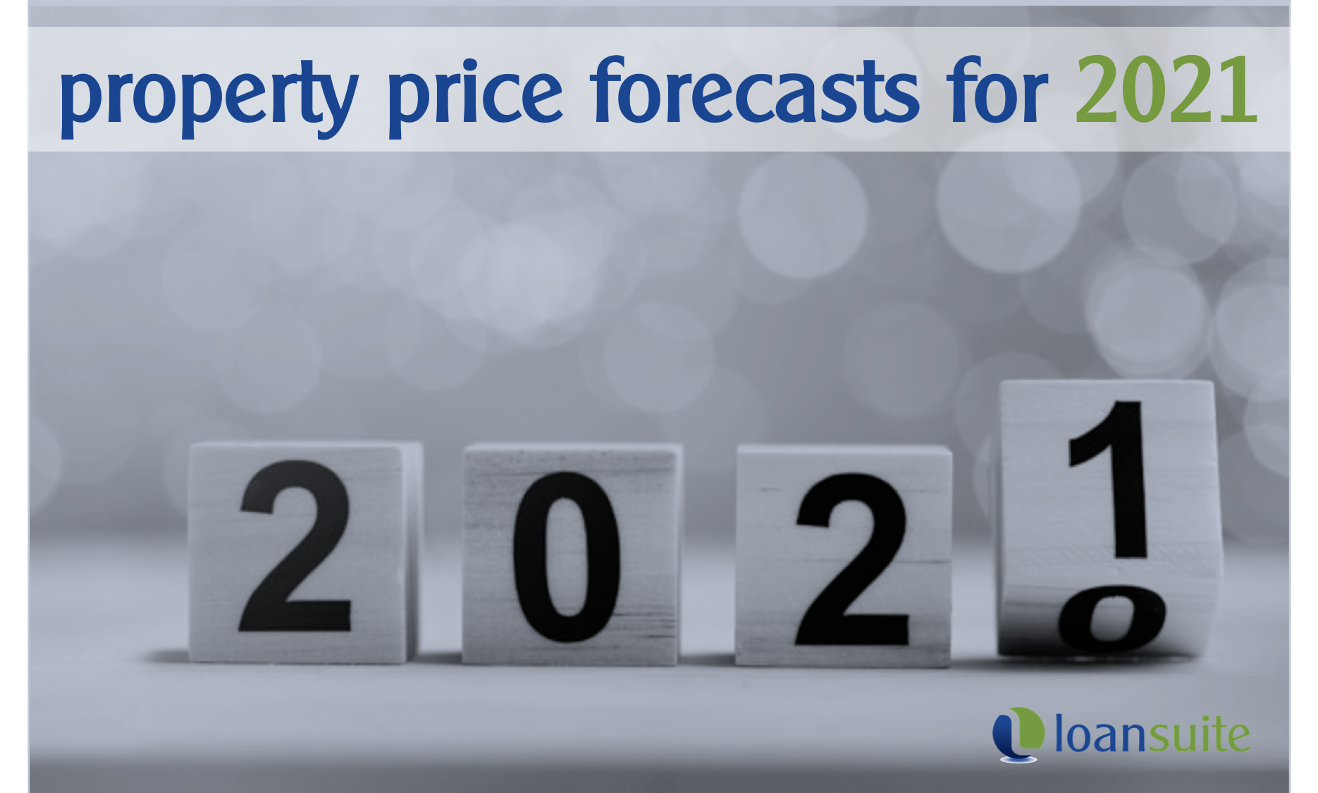 Australian Property Price Forecasts for 2021 - Loansuite