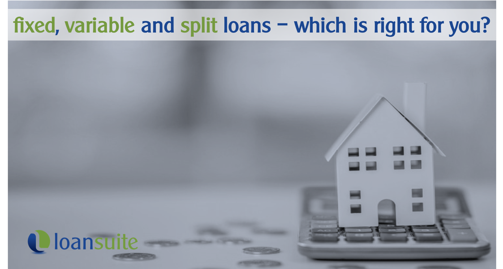 Which Loan Structure is Right for You - Loansuite - Australian Mortgage Broker