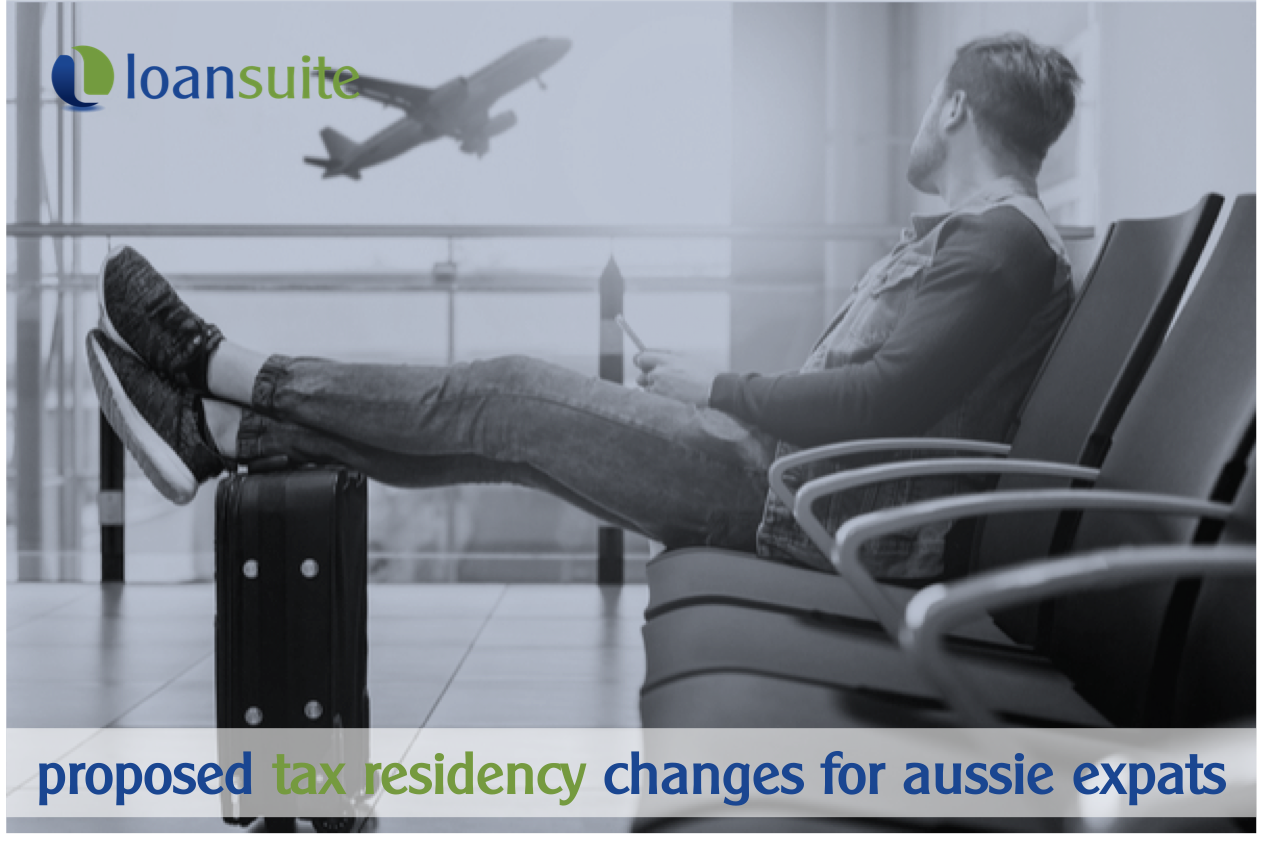 Proposed Tax Residency Changes for Australian Expats - Loansuite