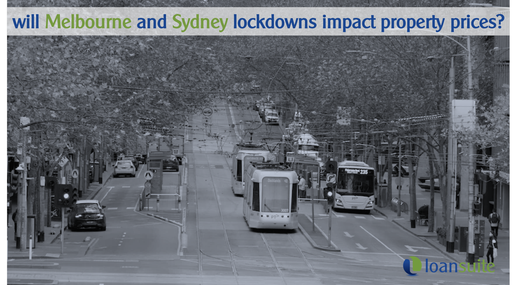 Will Current Lockdowns Dampen Sydney or Melbourne Property Prices - Loansuite - Mortgage Brokers