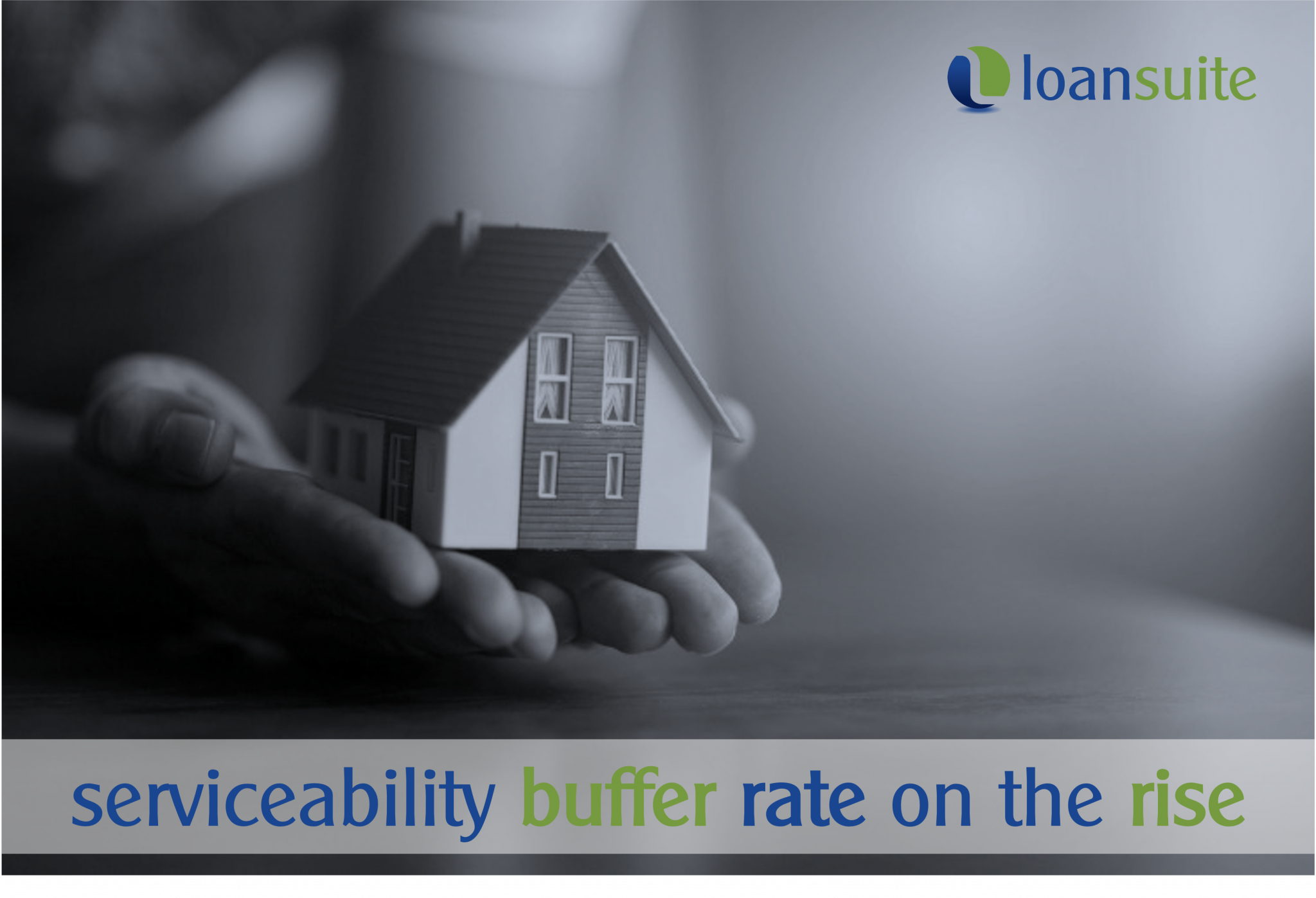 Serviceability Rate Buffers Are On The Rise - Loansuite - Australian Expat Mortgage Brokers